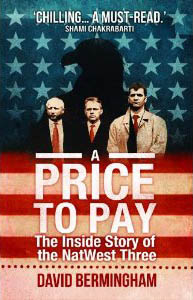 a price to pay by david bermingham a book about the extradition of the NatWest Three