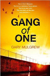 Gang of One by Gary Mulgrew about extradition and his experience in a brutal American prison